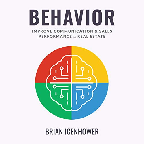 Behavior: Improve Communication & Sales Performance in Real Estate audiobook cover art