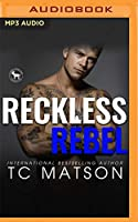Reckless Rebel: A Hero Club Novel