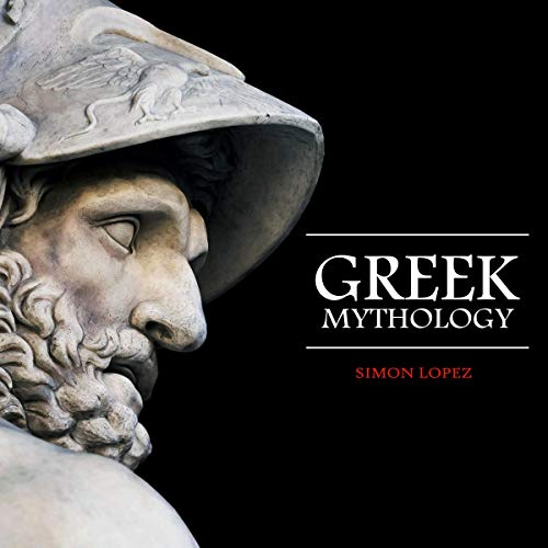 Greek Mythology: Fascinating Myths and Legends of Gods, Goddesses, Heroes, and Monster from the Ancient Greek Mythology