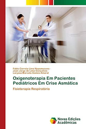 Oxigenoterapia Em Pacientes Pediátricos Em Crise Asmática: Fisioterapia Respiratória
