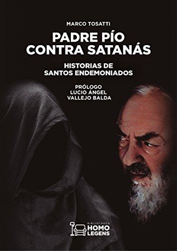 Padre Pío contra Satanás: Historias de santos endemoniados
