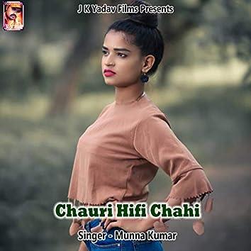 Chauri Hifi Chahi