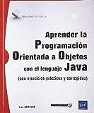 Aprender la Programación Orientada a Objetos con el lenguaje Java - (con ejercicios prácticos y corregidos)