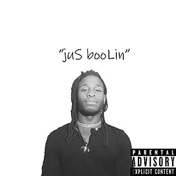 Jus' Boolin'