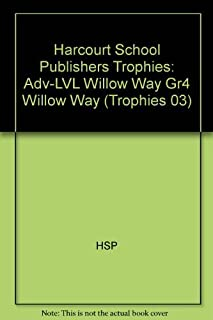 Harcourt School Publishers Trophies: Above Level Individual Reader Grade 4 Willow Way