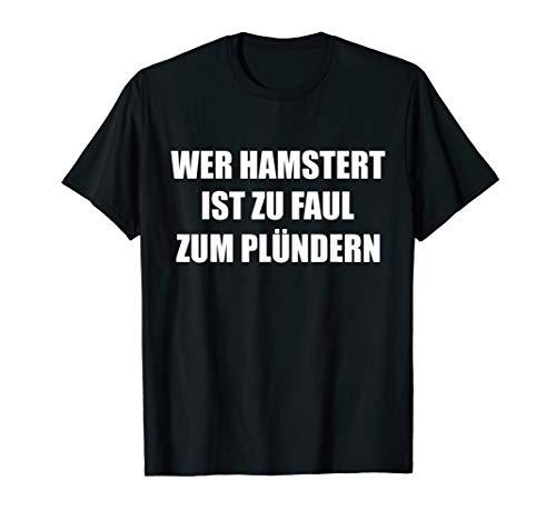 Hamsterkäufe Parodie Spruch T-Shirt
