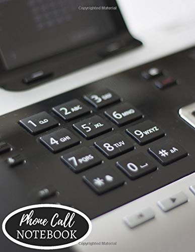 """Phone Call Notebook: Follow Up Phonebook, Telephone Memo Recorder Monitoring Organiser, Voicemail Messages Register, For Receptionists, Household, ... 8.5"""" x 11"""" with 110 Pages. (Phone Call logs)"""