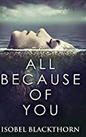 All Because Of You: Clear Print Hardcover Edition