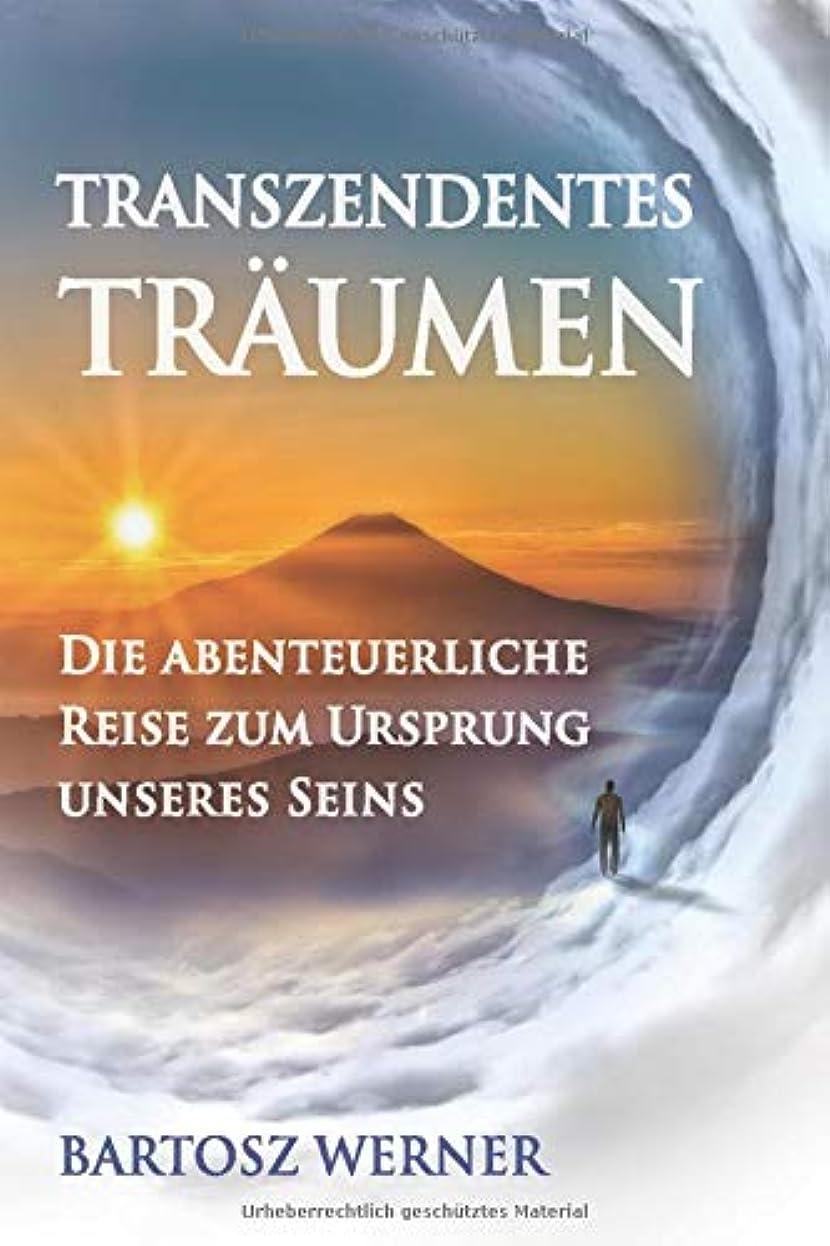 風変わりなワーカー手数料Transzendentes Traeumen: Die abenteuerliche Reise zum Ursprung unseres Seins