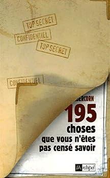 Paperback 195 choses que vous n'êtes pas censé savoir (Politique, idée, société) [French] Book