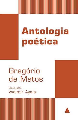 Antologia Poética - Gregório de Matos (Coleção Clássicos)