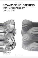 Advanced 3D Printing with Grasshopper®: Clay and FDM Tapa blanda