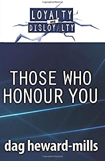 Those Who Honour You (Loyalty and Disloyalty)