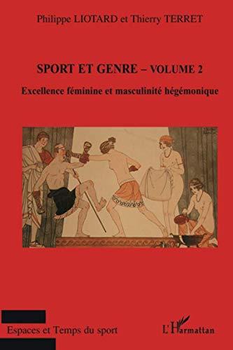 Sport et genre (volume 2): Excellence féminine et masculinité hégémonique