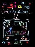 Sia - TV Is My Parent