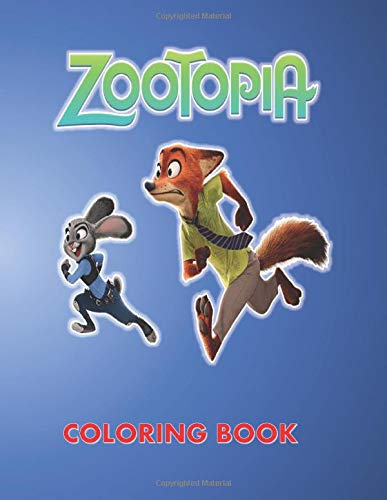 ZOOTOPIA Coloring Book: High Quality Disney ZOOTOPIA Coloring Book for Kids (Ages 4-10), Illustration about ZOOTOPIA Funny Coloring Books For Kids ... official Coloring Book for kids and adults