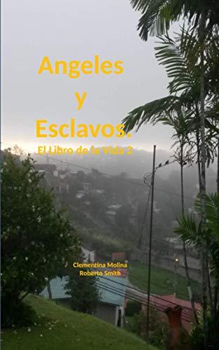 ANGELES y Esclavos.: El Libro de la Vida 2 (Spanish Edition)