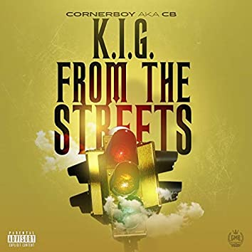 K.I.G FROM THE STREETS