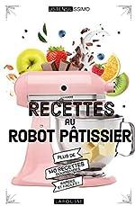 Recettes au robot pâtissier de Mélanie Martin