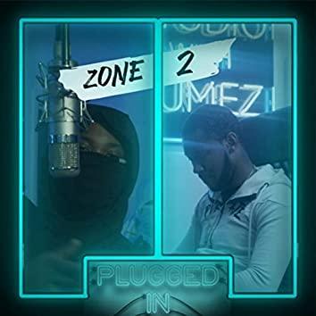 Zone 2 Plugged In Freestyle