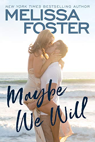 Maybe We Will (Silver Harbor Book 1) by [Melissa Foster]