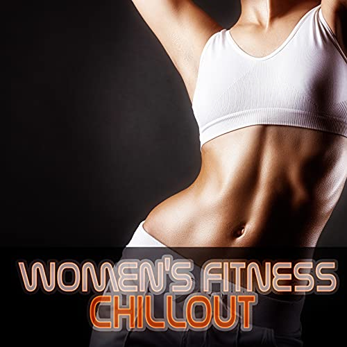 Women's Fitness Chillout – Motivation, Burning Calories, Warm-Up, Positive Energy