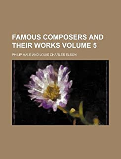 Famous Composers and Their Works Volume 5