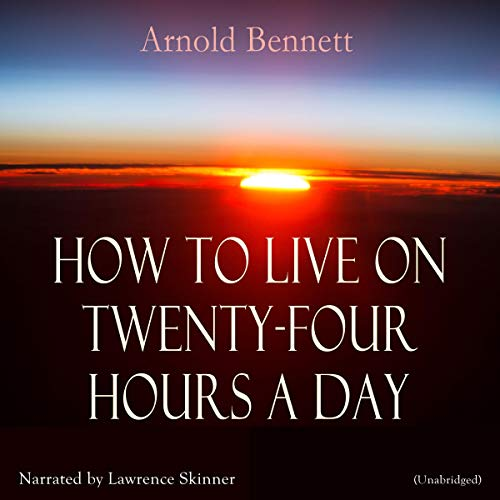 How to Live on Twenty-Four Hours a Day audiobook cover art