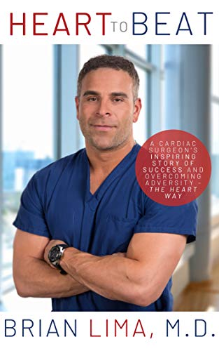 Heart To Beat: A Cardiac Surgeon's Inspiring Story of Success and Overcoming Adversity―The Heart Way