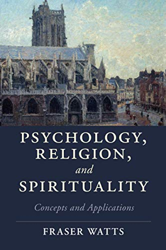 Psychology, Religion, and Spirituality (Cambridge Studies in Religion, Philosophy, and Society)