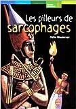 Les pilleurs de sarcophages - Hachette - 22/09/2015