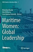 Maritime Women: Global Leadership (WMU Studies in Maritime Affairs (3))