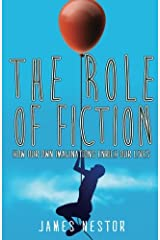 The Role of Fiction: How our own imaginations enrich our lives Broché