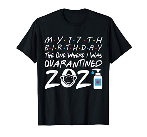 My 17th Birthday the One Where I Was Quarantined 2021 T-Shirt