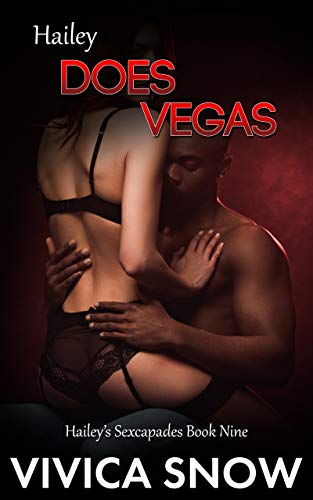 Hailey's Sexcapades: Hailey Does Vegas: A wild story about what happens in Vegas when five horny people get together for a party. (English Edition)