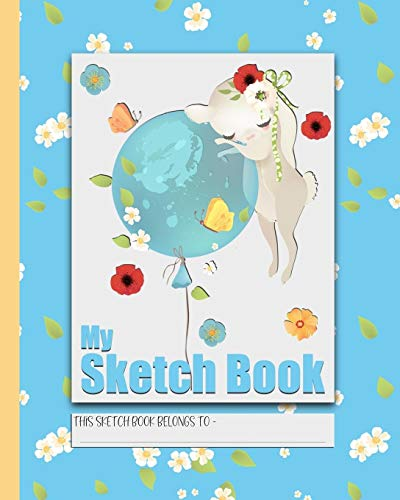 My Sketch Book: a beautiful notebook for drawing, scribbling, doodling and journaling to express your creative and artistic side. The perfect activity ... and vacations. Cute Balloon Bunny Cover Art