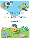 KIDS WORLD IS A BEAUTIFUL WORLD: An amazing coloring & educational book for kids (boys) with a part of easy Origami 20 x A4 PAGES