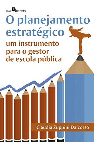 O Planejamento Estratégico: um Instrumento Para o Gestor de Escola Pública