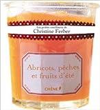 Les petites confitures de Christine Ferber - Abricots, pêches et fruits d'été de Christine Ferber ( 8 juin 2011 )