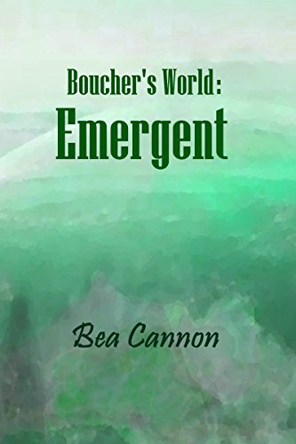 Book: Boucher's World - Emergent by Bea Cannon