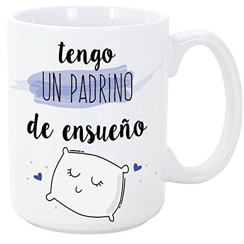 MUGFFINS Tazas Desayuno Originales para Regalar a Padrinos - Tengo un Padrino de ensueño - 350 ml- Tazas con Frases y Mensajes alegres y Divertidos