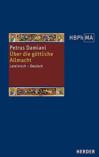 De divina omnipotentia. Über die göttliche Allmacht: Lateinisch - Deutsch (Herders Bibliothek der Philosophie des Mittelalters 3. Serie, Band 46)