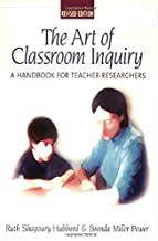 The Art of Classroom Inquiry: A Handbook for Teacher-Researchers