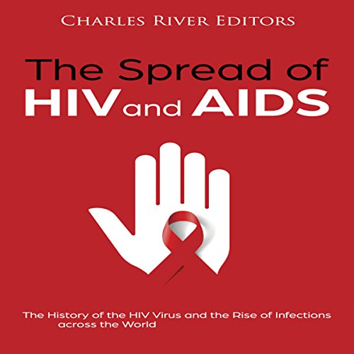 The Spread of HIV and AIDS audiobook cover art