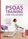 ISBN zu Psoas-Training für Vielsitzer: Schmerzfrei und beweglich: Die Lendenmuskulatur kräftigen