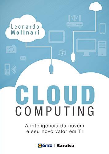 Cloud Computing: A inteligência na nuvem e seu novo valor em TI