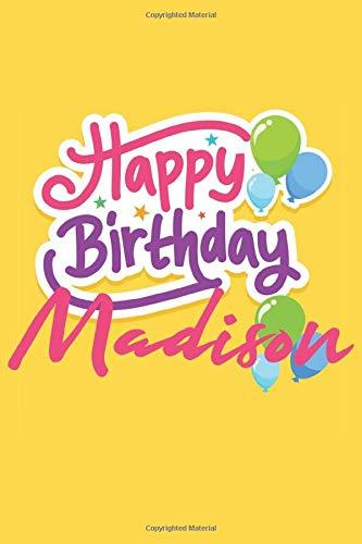 Happy Birthday Madison: Birthday Journal Gift   Customized   Happy Birthday !