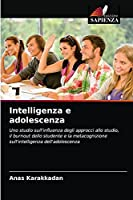 Intelligenza e adolescenza: Uno studio sull'influenza degli approcci allo studio, il burnout dello studente e la metacognizione sull'intelligenza dell'adolescenza