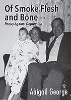 Of Smoke Flesh and Bone: Poetry Against Depression