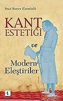 Kant Estetigi ve Modern Elestiriler